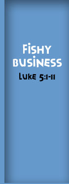 Fishy Business, Luke 5:1-11